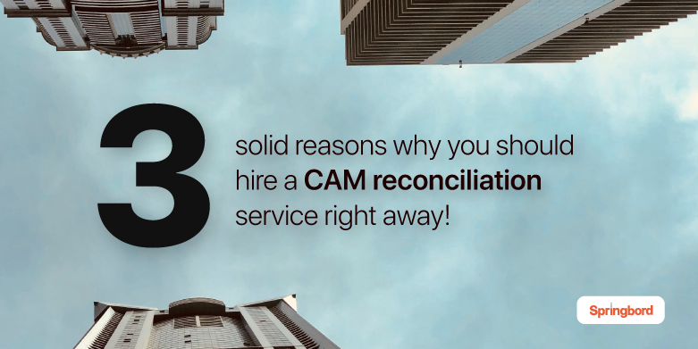 3 solid reasons why you should hire a CAM reconciliation service right away