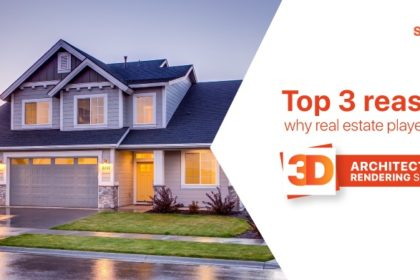 Top 3 reasons why real estate players need 3D architectural rendering services