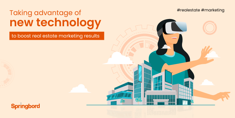 Taking advantage of new technology to boost real estate marketing results
