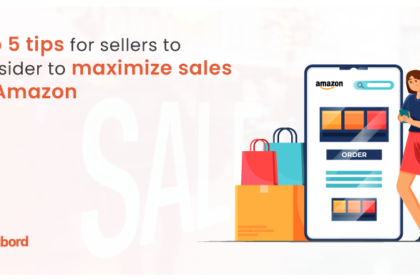 Top 5 tips for sellers to consider to maximize sales on Amazon
