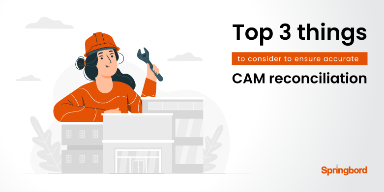 Top 3 things to consider to ensure accurate CAM reconciliation