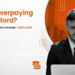 Are you overpaying your landlord? Here's why you should consider CAM audit