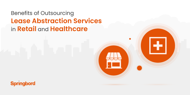 Benefits of Outsourcing Lease Abstraction Services in Retail and Healthcare