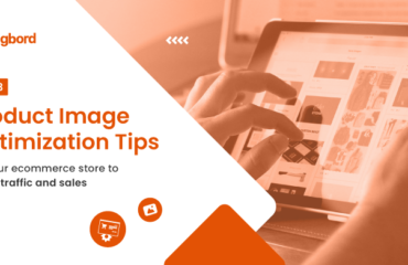 Top 3 product image optimization tips for your ecommerce store to boost traffic and sales